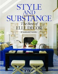 Margaret Russell - Style and Substance - The Best of Elle Decor