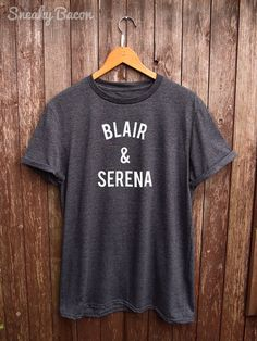 Women's T-Shirt Blair & Serena Great Gift for by SneakyBaconTees