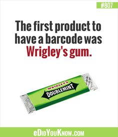 The first product to have a barcode was Wrigley's gum - June Did You Know Facts, Just So You Know, Good To Know, Weird Facts, Fun Facts, Crazy Facts, Random Facts, Random Stuff, Interesting Information