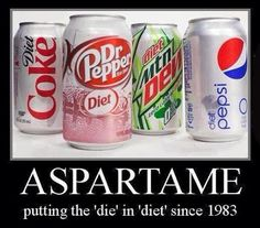 """Aspartame: Putting the """"Die"""" in """"Diet"""" Since 1983! Learn More at: http://aspartame.mercola.com/"""