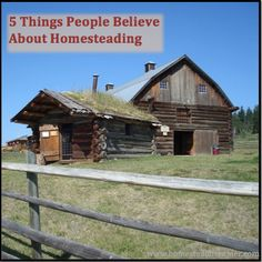 Homesteading in our modern world is not like it was during the pioneer days! Because of that, there are things about homesteading that aren't true anymore!