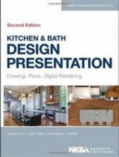 Kitchen & Bath Design Presentation: Drawing, Plans, Digital Rendering - Free eBook Online
