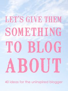 Let's Give Them Something To Blog About. - Fat Mum Slim