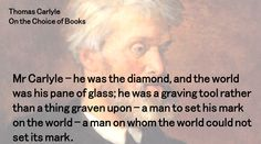 Thomas Carlyle quote On the Choice of Books leaders imprint and influence Thomas Carlyle, Christian Faith, Leadership, Author, Quotes, Books, Quotations, Libros, Book