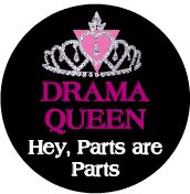 Drama Queen - Hey, Parts are Parts - Tiara with Pink Triangle--Gay Pride Rainbow Store FUNNY BUTTON