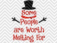 Some People are Worth Melting For Olaf Frozen Christmas SVG file - Cut File - Cricut projects - cricut ideas - cricut explore - silhouette cameo projects - Silhouette projects by KristinAmandaDesigns