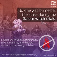 The story of the Salem witch trials of 1692-3 is often synonymous with the burning of accused witches at the stake. During the trials, it is estimated that 200 people were accused of practicing witchcraft, and 20 were executed. Hanging was the preferred method of execution, although one man accused of witchcraft was pressed to death by heavy stones. Eventually, the colony admitted the trials were a mistake and compensated the families of those convicted. Click above to learn more!