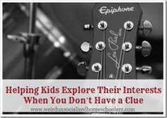 Helping Kids Explore Their Interests When You Don't Have a Clue