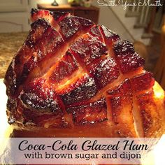 South Your Mouth: Coca-Cola Glazed Ham with Brown Sugar and Dijon(my fav.during thanksgiving is the ham..someone told me using coca cola & bourbon is so freaking good??~r.z)
