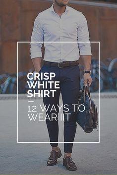 1253e523ba20 13 Ways To Wear Your Crisp White Shirt