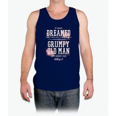 Men's Never Dreamed I'd Become A Grumpy Old Man But I'm Killing It - Mens Tank Top