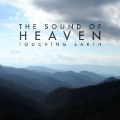The sound of heaven touching Earth...