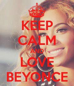Keep calm and love Beyonce