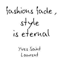 Quoted | Yves Saint Laurent