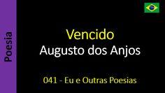 Augusto dos Anjos - 041 - Vencido