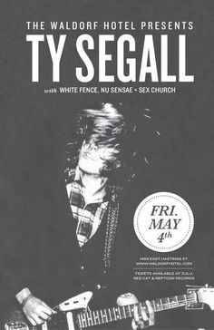 ty segall music posters | Ty Segall at The Waldorf Hotel (Vancouver) on 4 May 2012 – Last.fm