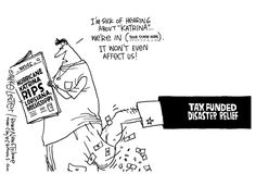 Tax funded disaster relief ensures that even Americans who are sociopathically indifferent to the plight of their countrymen and unlikely to voluntarily contribute to relief efforts can still be made useful. A good cartoon