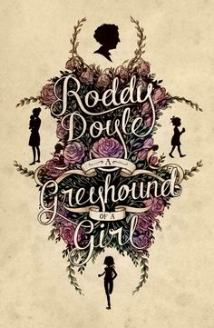 A Greyhound of a Girl by Roddy Doyle - need to find this one!