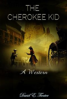 Books and Banter: David Tienter ~ presents ~ The Cherokee Kid