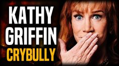 "Kathy Griffin Claims ""Bullying"" From President Trump, Plays Victim"