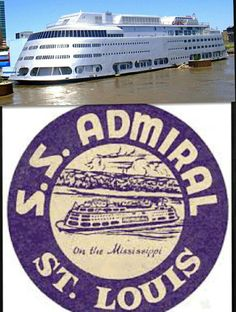 S.S. Admiral in St. Louis, Missouri East St Louis, St Louis Mo, My Kind Of Town, My Town, Tombstone Epitaphs, Granite City, Stl Cardinals, Drive In Theater, Sweet Memories