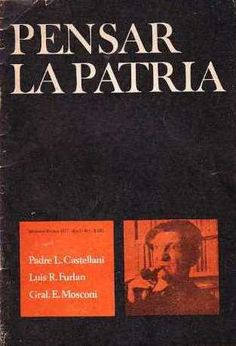 """Antología """"Pensar la patria"""", con textos del Padre L. Castellani, Luis R. Furlna y el Gral. E. Mosconi."""