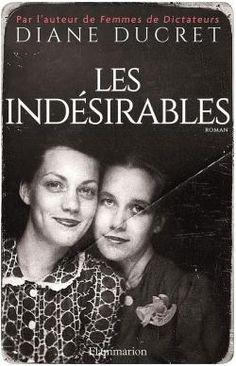 Critiques, citations, extraits de Les Indésirables de Diane Ducret. Je remercie babelio et Flammarion pour l'envoi des épreuves non corrig...