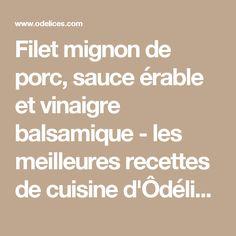 Filet mignon de porc, sauce érable et vinaigre balsamique - les meilleures recettes de cuisine d'Ôdélices