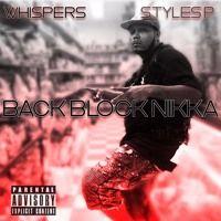 Whispers Ft. Styles P - Back Block Nikka - Prod. By Khardier Da God by Domingo - That's Hip Hop on SoundCloud