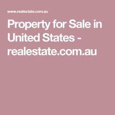 Property for Sale in United States - realestate.com.au