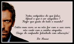 dr.house frases sucesso - Pesquisa Google