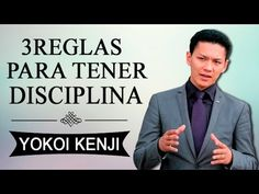 YOKOI KENJI - 3 Reglas Para Tener Disciplina - YouTube