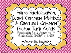Prime factorization, LCM & GCF Task Cards.  Aligned to CCSS 6.NS.4.  Review?