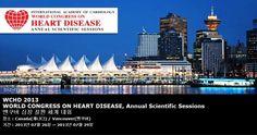 WCHD 2013 WORLD CONGRESS ON HEART DISEASE, Annual Scientific Sessions 밴쿠버 심장 질환 세계 대회