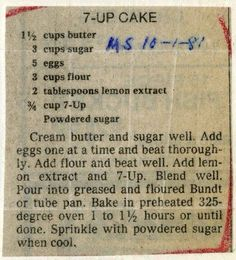 7up cake recipe. I found and made. Very Delicious and moist