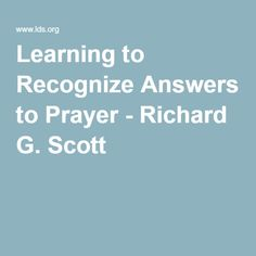 Learning to Recognize Answers to Prayer - Richard G. Scott