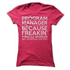 Program Manager Job Title T Shirt, Hoodie, Sweatshirts - create your own shirt #shirt #hoodie