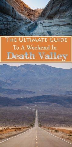 The Ultimate Guide to a Weekend in Death Valley | Annual Adventure