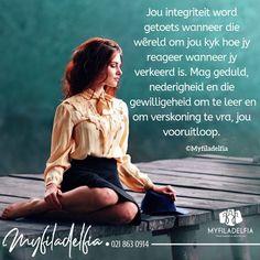 Jou integriteit word getoets wanneer die wêreld om jou kyk hoe jy reageer wanneer jy verkeerd is. Special Words, Afrikaans, Savior, Scriptures, Worship, Qoutes, Prayers, Advice, God