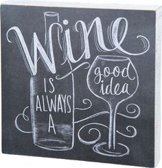 Item # 25049 | Chalk Sign - Wine Good Idea | Primitives by Kathy