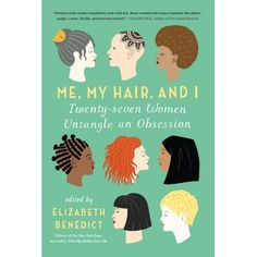 Me, My Hair, and I : Twenty-seven Women Untangle an Obsession #hinduweddings