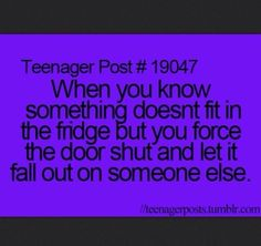 That is so what I do