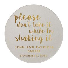 Don't Take It While I'm Shaking It Personalized Gold Foil Wedding Coasters (Please don't take my drink while I'm dancing!)