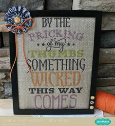 """Hi Lori Whitlock fans! Cathy hosting the blog today and I have a quick Halloween project to share with you. I used Lori's new """"Something Wicked"""" phrase and printed in on printable burlap. A quick and easy addition to my Halloween mantel this year.  First, open up the design in your Silhouette St"""