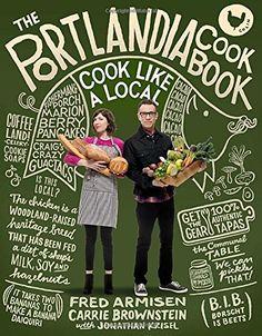 The Portlandia Cookbook: Cook Like a Local von Fred Armisen http://www.amazon.de/dp/0804186103/ref=cm_sw_r_pi_dp_x8gwwb18VM8KB