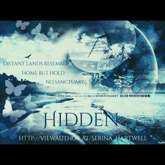Hidden - Water - Distant Lands Resemble Home but Hold no Sanctuary... Emotional Rollercoaster, Water Element, Latest Books, Image Boards, Inspire Me, Saga, Hold On, Author, Movie Posters