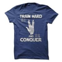 train hard and conquer