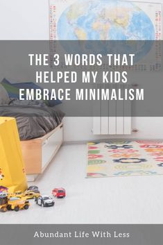 Help your kids embrace minimalism with these 3 words | How to become a minimalist family | #minimalismwithkids #minimalistmom #minimalism #howtodecluttertoys #howtobecomeaminimalist