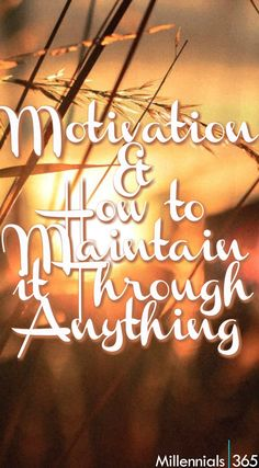 Throughout life there are many events that promote and diminish motivation. There are people out there advertising they have the secret or a process to maintain your motivation. Despite all of these, in order to motivate yourself, you have to look within.