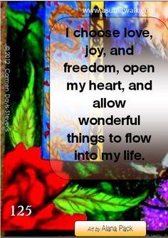 125 I choose love, joy and freedom   A Sunlit Walk